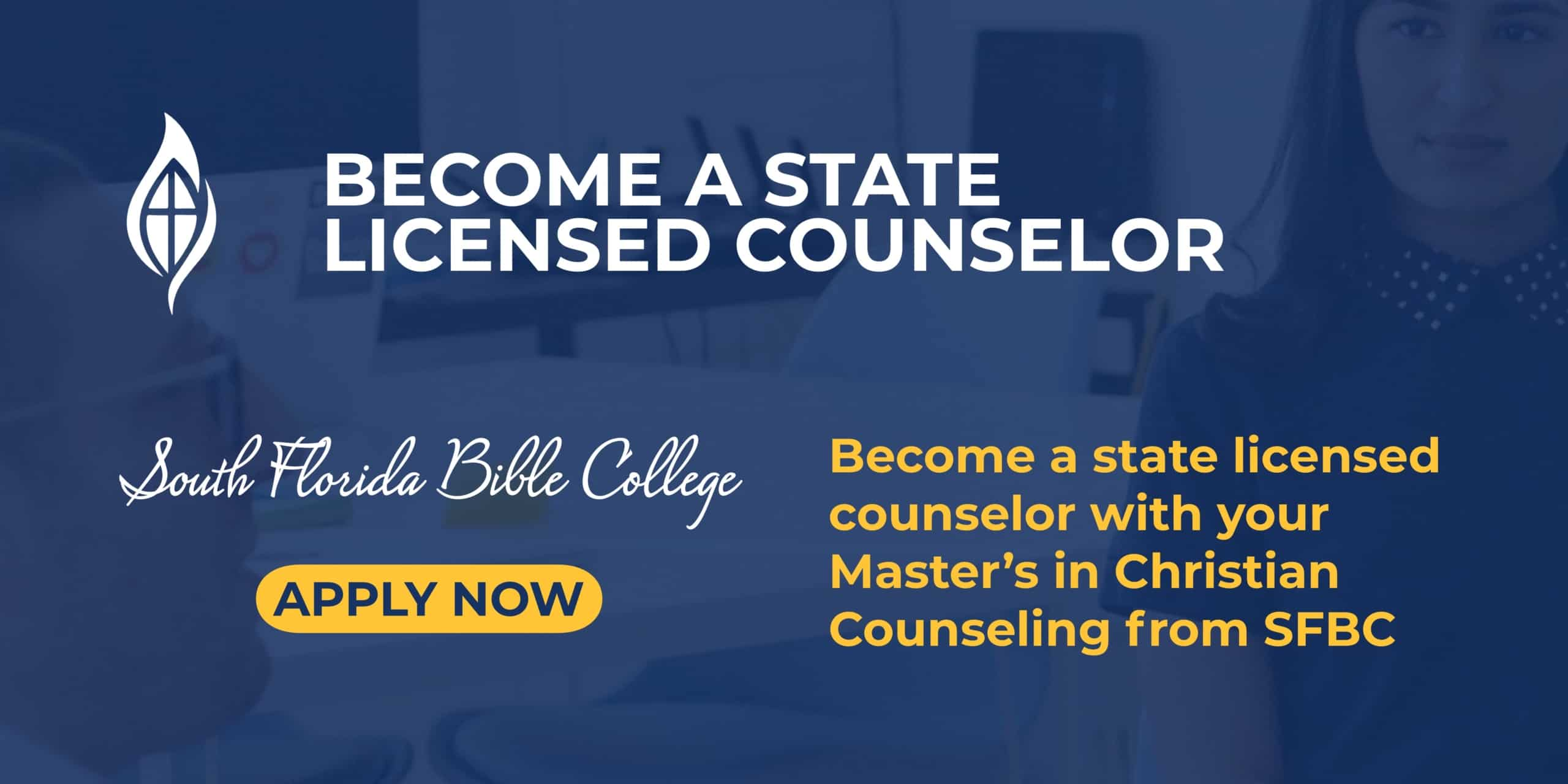 Qualify to become a state-licensed mental health counselor with your master's from South Florida Bible College